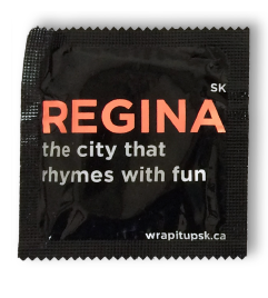 Condom wrapper with text REGINA: The city that rhymes with fun.